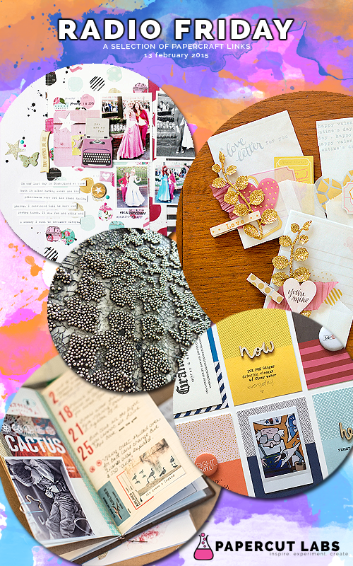 13 February 2015: this week's Radio Friday showcases new Prima product, fifty-fifty cards, a Midori Traveler's notebook and a valentine's love note.