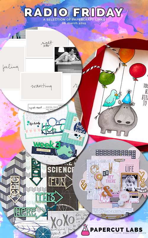 06 March 2015: card enhancements and chipboard tutorials. Includes links to Freckled Fawn, Hip Kit Club, Jot Magazine, Big City Quiet and Jennifer McGuire.