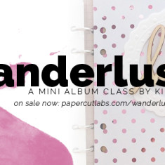 Wanderlust - a new mini-album class by Kim Jeffress